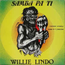 Willie Lindo ‎– Samba Pa Ti