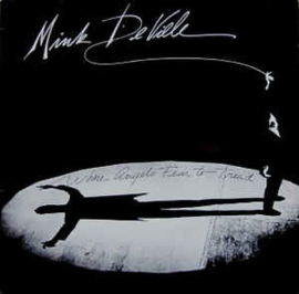 Mink DeVille – Where Angels Fear To Tread