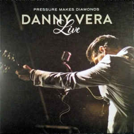 Danny Vera ‎– Pressure Makes Diamonds Live (2LP+CD)
