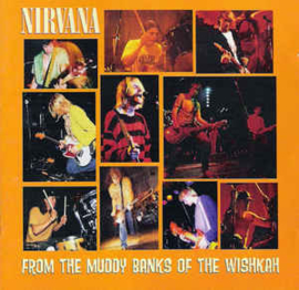Nirvana ‎– From The Muddy Banks Of The Wishkah (CD)