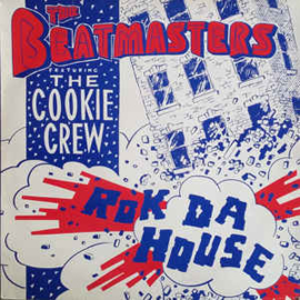 Beatmasters Featuring The Cookie Crew ‎– Rok Da House