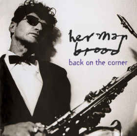 Herman Brood ‎– Back On The Corner (CD)