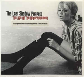 Last Shadow Puppets ‎– The Age Of The Understatement (CD)
