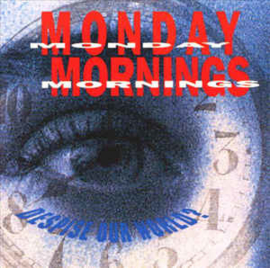 Monday Mornings – Despise Our World? (CD)