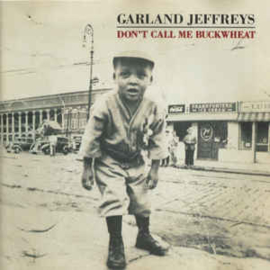 Garland Jeffreys ‎– Don't Call Me Buckwheat (CD)