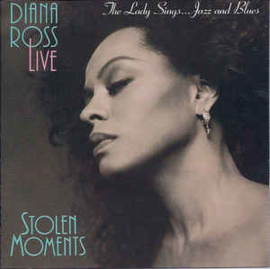 Diana Ross – Diana Ross Live - Stolen Moments: The Lady Sings...Jazz And Blues (CD)