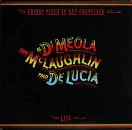 Al Di Meola / John McLaughlin/Paco De Lucia ‎– Friday Night In San Francisco
