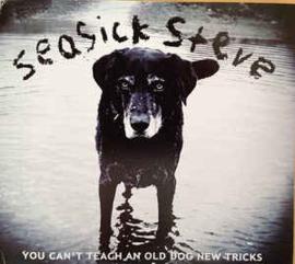 Seasick Steve – You Can't Teach An Old Dog New Tricks (CD)