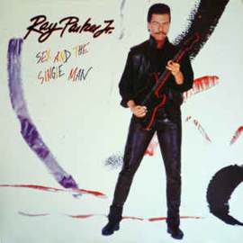 Ray Parker Jr. ‎– Sex And The Single Man