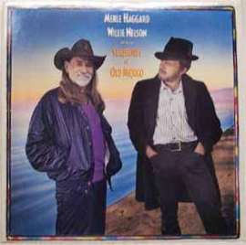 Willie Nelson / Merle Haggard ‎– Seashores Of Old Mexico