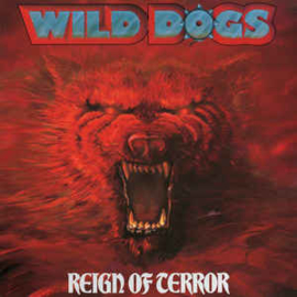 Wild Dogs ‎– Reign Of Terror
