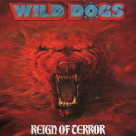 Wild Dogs – Reign Of Terror