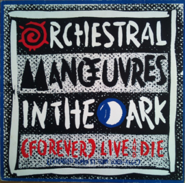 Orchestral Manœuvres In The Dark – (Forever) Live And Die (Extended Remix)