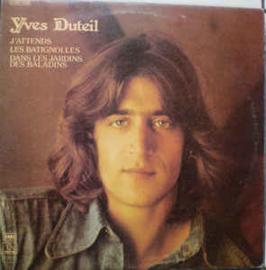 Yves Duteil – J'attends/Les Batignolles/Dans Les Jardins Des Baladins