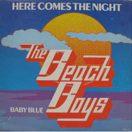 Beach Boys ‎– Here Comes The Night / Baby Blue