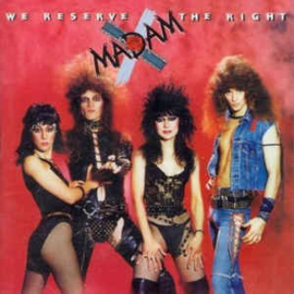 Madam X  ‎– We Reserve The Right
