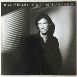 Bill Medley – Right Here And Now