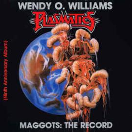 Wendy O. Williams / Plasmatics – Maggots: The Record