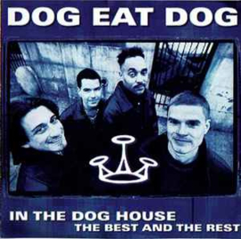 Dog Eat Dog ‎– In The Dog House - The Best And The Rest (CD)