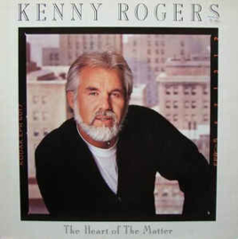 Kenny Rogers ‎– The Heart Of The Matter