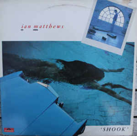 Ian Matthews – Shook
