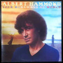 Albert Hammond ‎– Your World And My World