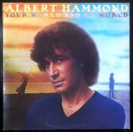 Albert Hammond – Your World And My World