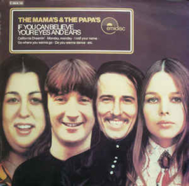 Mamas & The Papas – If You Can Believe Your Eyes And Ears