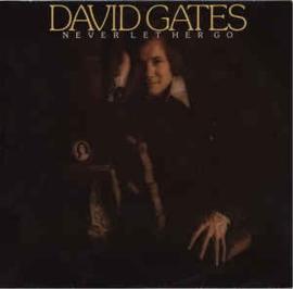 David Gates – Never Let Her Go