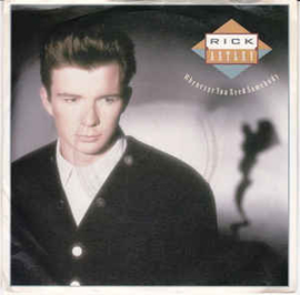 Rick Astley ‎– Whenever You Need Somebody