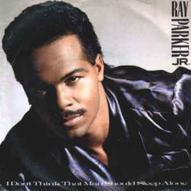 Ray Parker Jr. ‎– I Don't Think That Man Should Sleep Alone