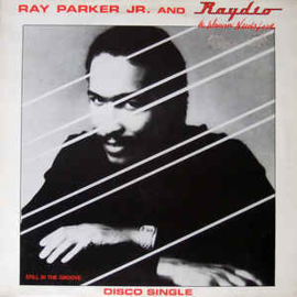 Ray Parker Jr. And Raydio ‎– A Woman Needs Love (Just Like You Do) / Still In The Groove
