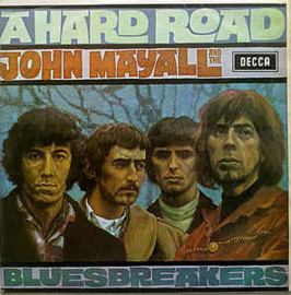 John Mayall And The Bluesbreakers ‎– A Hard Road