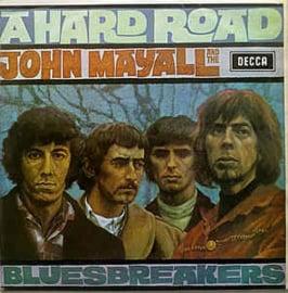 John Mayall And The Bluesbreakers – A Hard Road