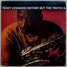 Teddy Edwards ‎– Nothin' But The Truth!