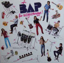 BAP – Für Usszeschnigge!
