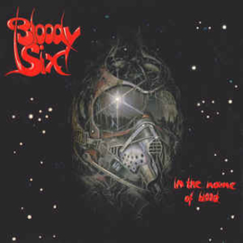 Bloody Six ‎– In The Name Of Blood