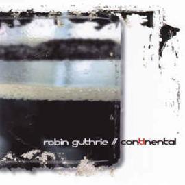 Robin Guthrie – Continental (CD)