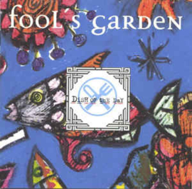 Fool's Garden ‎– Dish Of The Day (CD)