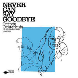 Trijntje Oosterhuis, Leonardo Amuedo ‎– Never Can Say Goodbye (CD)