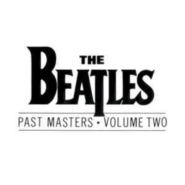Beatles ‎– Past Masters • Volume Two (CD)