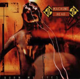 Machine Head  – Burn My Eyes (CD)