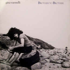 Gino Vannelli ‎– Brother To Brother