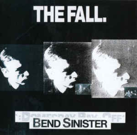 Fall – Bend Sinister