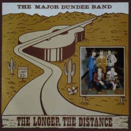 Major Dundee Band ‎– The Longer The Distance
