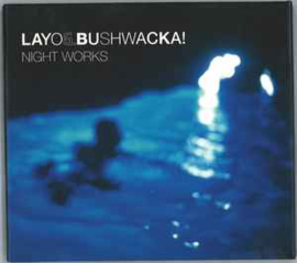 Layo & Bushwacka! – Night Works (CD)