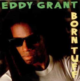 Eddy Grant – Born Tuff