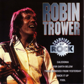 Robin Trower – Champions Of Rock (D)