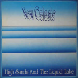 New Celeste ‎– High Sands And The Liquid Lake