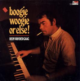 Hein van der Gaag – Boogie Woogie Or Else!